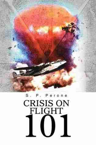 Crisis on Flight 101: time-travel thriller; award-winning author, S. P. Perone