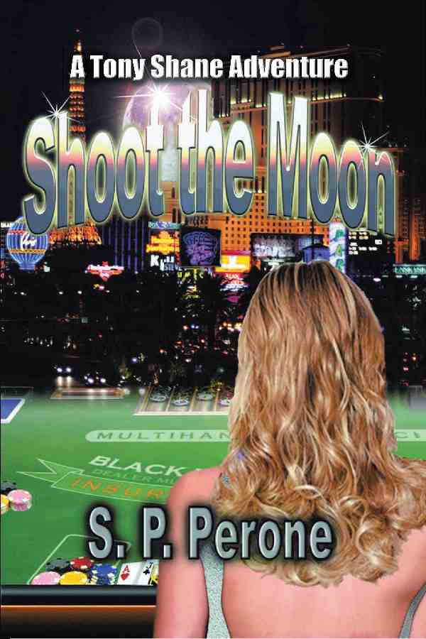 Shoot the Moon: Award-Winning Political thriller; S. P. Perone